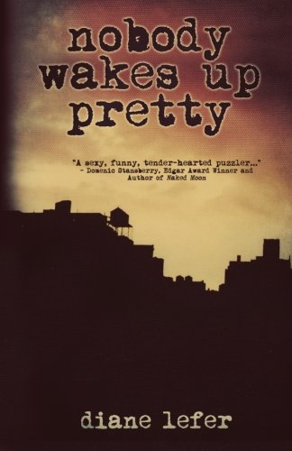 Book: Nobody Wakes Up Pretty by Diane Lefer