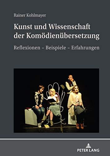 Kunst und Wissenschaft der Komödienübersetzung: Reflexionen – Beispiele – Erfahrungen