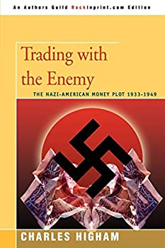 Trading with the Enemy  The Nazi-American Money Plot 1933ý1949