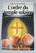 Enquête sur les extrémistes de l'occulte: L'Ordre du temple solaire (Collection
