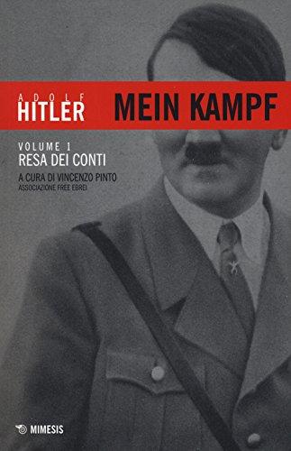 Mein Kampf. Resa dei conti (Vol. 1)