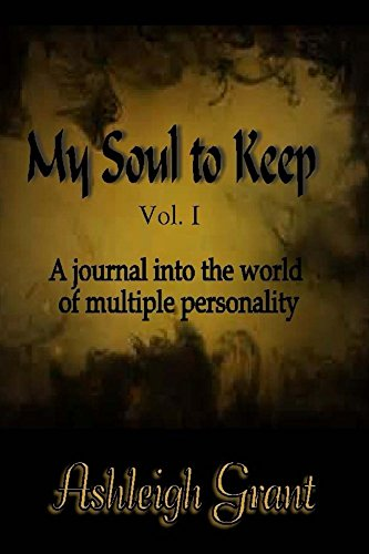 Book: My Soul to Keep - Volume I by Ashleigh Grant