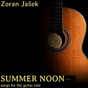Summer Noon - Songs for the Guitar Solo