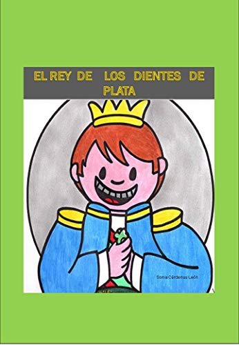 EL REY DE LOS DIENTES DE PLATA