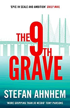 The Ninth Grave: The Sunday Times Crime Club Star Pick (A Fabian Risk Thriller - Prequel) by [Stefan Ahnhem, Paul Norlen]