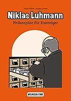 Niklas Luhmann: Philosophie fuer Einsteiger