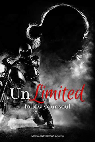 UnLimited: follow your soul (Vol. 1) (Italian Edition)