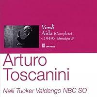 ヴェルディ : アイーダ (全曲) (Verdi : Aida (Complete) [1949] / Arturo Toscanini, Nelli, Tucker, Valdengo, NBC SO) (2CD)