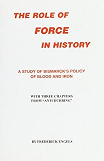 The Role of Force in History by Friedrich Engels (2006-03-10)
