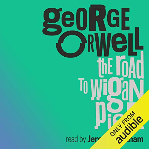 The Road to Wigan Pier Audiobook By George Orwell cover art