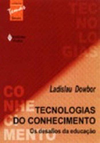 Tecnologias do Conhecimento. Os Desafios da Educação