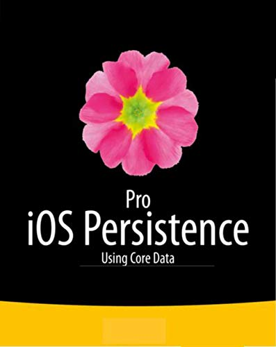 Pro iOS Persistence: Getting started with game programming (English Edition)
