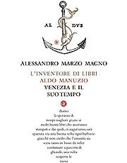 L'inventore di libri. Aldo Manuzio, Venezia e il suo tempo (I Robinson. Letture)