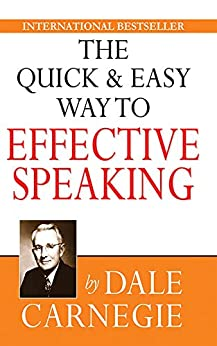 The Quick and Easy Way to Effective Speaking by [Dale  Carnegie]
