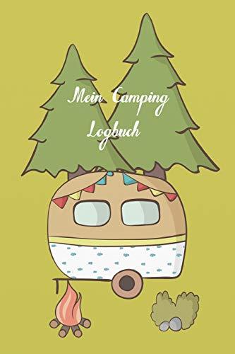 Mein Camping Logbuch: Das persönliche Tagebuch für Reisen mit dem Wohnmobil, Wohnwagen oder Zelt zum selbst einschreiben - 120 Seiten