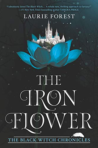 Amazon.com: The Iron Flower (The Black Witch Chronicles Book 2 ...