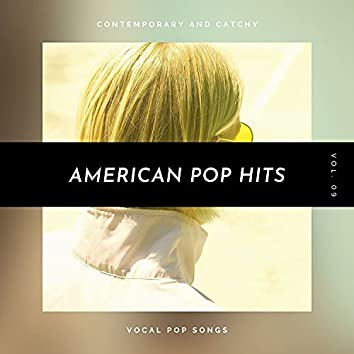 American Pop Hits - Contemporary And Catchy Vocal Pop Songs, Vol. 09