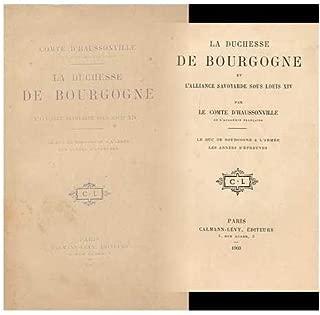 La Duchesse De Bourgogne Et LAlliance Savoyarde Sous Louis XIV / Par Le Comte DHaussonville. [3], Duc De Bourgogne a LArme�e; Les Annees DEpreuves