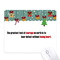 スローガンの最大のテスト勇気の地球上の心を失うことなく敗北する ゲーム用スライドゴムのマウスパッドクリスマス