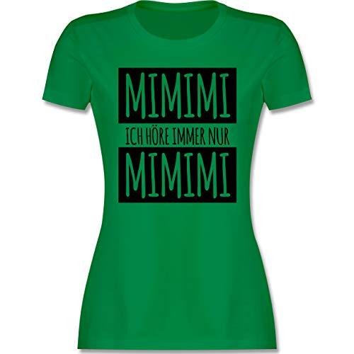 Statement - Ich höre Immer nur Mimimi - L - Grün - Shirt mit Spruch lustig Damen - L191 - Tailliertes Tshirt für Damen und Frauen T-Shirt