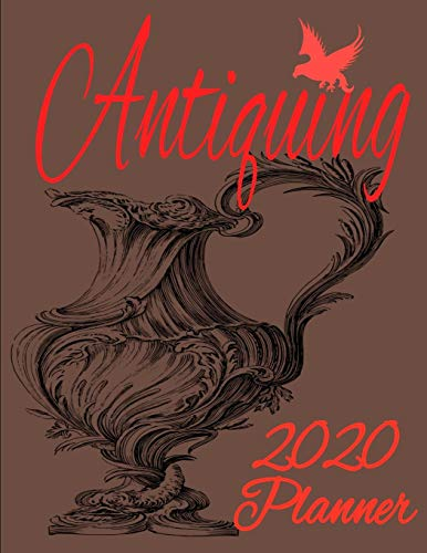 ANTIQUING: 2020 Weekly,daily, Monthly, Planner an Appreciation Gift for Enthusiastic Collectors ,get SHIT DONE with the perfect CHAOS coordinator