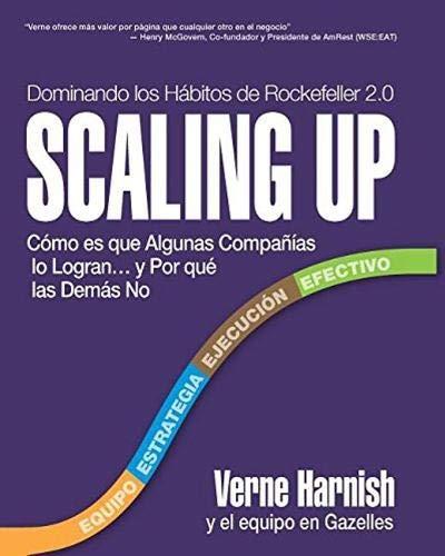 Scaling Up (Dominando los Habitos de Rockefeller 2.0): Como es que Algunas Companias lo Lograna|y Por que las Demas No