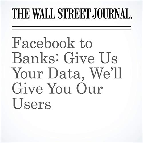 Facebook to Banks: Give Us Your Data, We'll Give You Our Users copertina