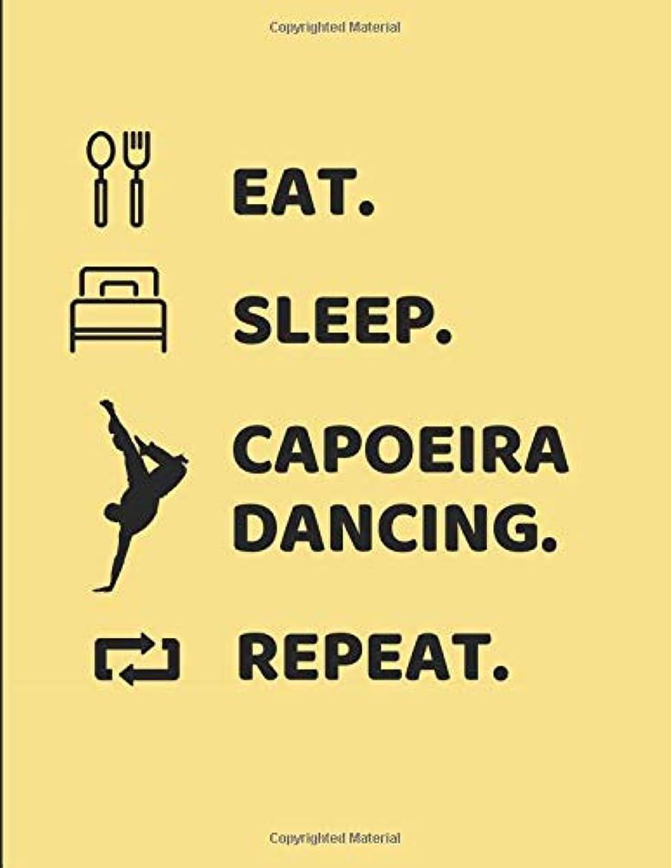 軸薬用驚Eat. Sleep. Capoeira Dancing. Repeat.: Notebook Journal