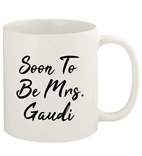 Soon To Be Mrs. Gaudi - 11oz Ceramic White Coffee Mug Cup, White