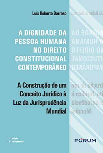 A dignidade da pessoa humana no direito constitucional contemporâneo