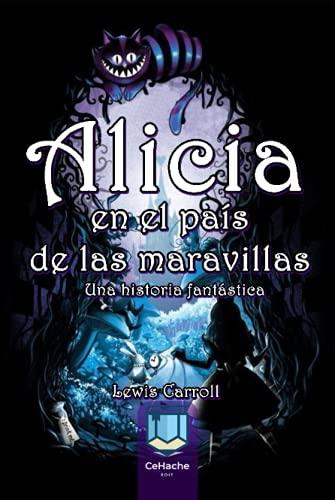 Alicia en el país de las maravillas: Una historia fantástica