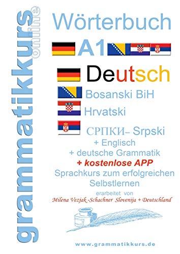 Wörterbuch Deutsch-Englisch-Kroatisch-Bosnisch-Serbisch Niveau A1: Lernwortschatz für die Integrations-Deutschkurs-TeilnehmerInnen aus Kroatien, ... Niveau A1 A2 B1 B2)