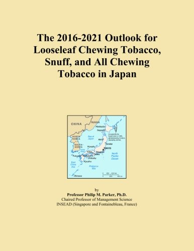 The 2016-2021 Outlook for Looseleaf Chewing Tobacco, Snuff, and All Chewing Tobacco in Japan
