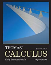 Thomas' Calculus: Early Transcendentals, Single Variable (13th Edition)