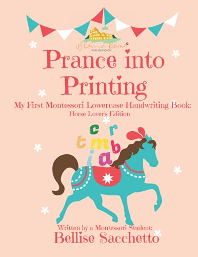 Prance Into Printing: My First Lower Case Montessori Printing Book - Printing Book for Horse Enthusiasts - Preschool and Kindergarten Handwriting Beginner's Book: Horse Lovers Edition