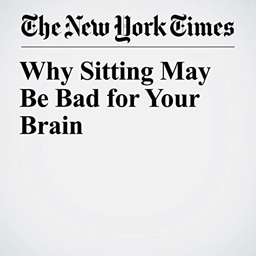 Why Sitting May Be Bad for Your Brain copertina