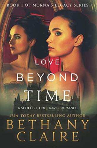 Love Beyond Time: A Scottish Time-Traveling Romance (Morna's Legacy Series)