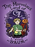 The Marvelous Land of Oz Illustrated (English Edition)