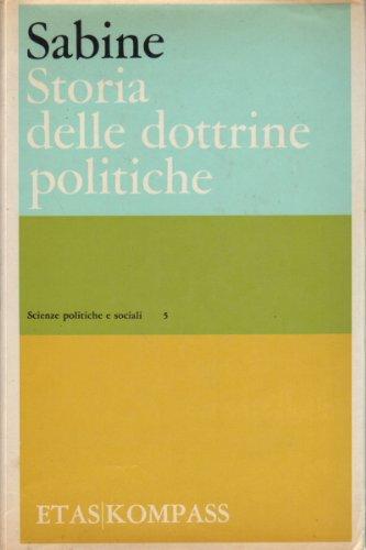 Sabine G.H. - STORIA DELLE DOTTRINE POLITICHE.