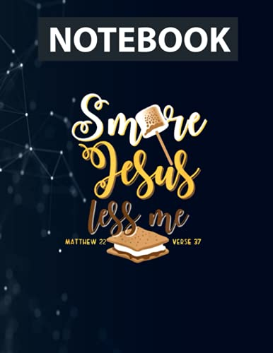 Christian Smore More Jesus Less Me Camping Chocolate Dessert Notebook / 130 pages / US Letter Size