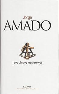 LOS VIEJOS MARINEROS par Jorge Amado