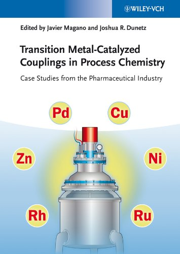Transition Metal-Catalyzed Couplings in Process Chemistry: Case Studies From the Pharmaceutical Industry (English Edition)