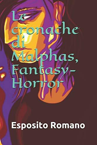 Le Cronache di Malphas, Fantasy-Horror