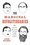 The Marginal Revolutionaries: How Austrian Economists Fought the War of Ideas