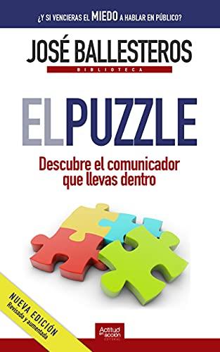 El puzzle: Descubre el comunicador que llevas dentro (Biblioteca José Ballesteros nº 1)