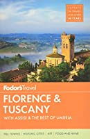 Fodor's Florence & Tuscany: with Assisi and the Best of Umbria (Full-color Travel Guide (13))