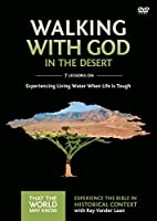Walking With God in the Desert Video Study: Experiencing Living Water When Life Is Tough [DVD]
