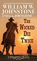 The Wicked Die Twice (Slash and Pecos Western)