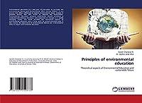 Principles of environmental education: Theoretical aspects of Environmental Education and sustainable future