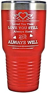 GIFT WIFE HUSBAND Loved You Then LOVE YOU STILL Always have ALWAYS WILL Engraved Stainless Steel Vacuum Insulated Travel Mug Valentine Her Him Anniversary Birthday Mothers Day Christmas (Red, 30oz)